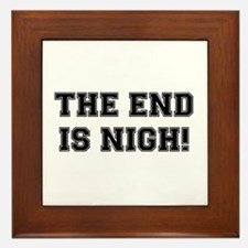 THE END IS NIGH! Framed Tile