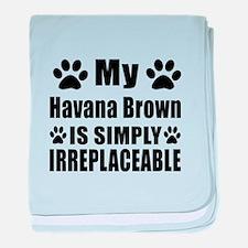 My Havana Brown cat is simply irrepla baby blanket