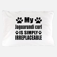 My Jaguarundi curl cat is simply irrep Pillow Case