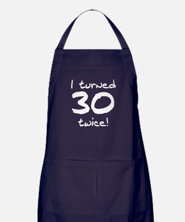 I Turned 30 Twice 60th Birthday Apron (dark)
