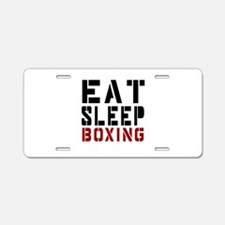 Eat Sleep Boxing Aluminum License Plate