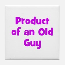 Product of an Old Guy Tile Coaster