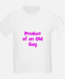 Product of an Old Guy T-Shirt