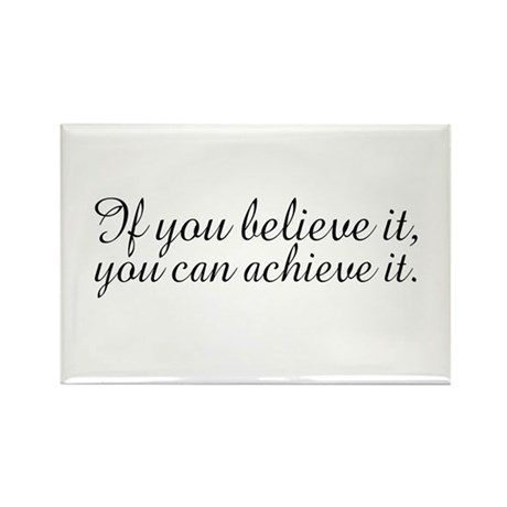 Believe it and Achieve It Rectangle Magnet