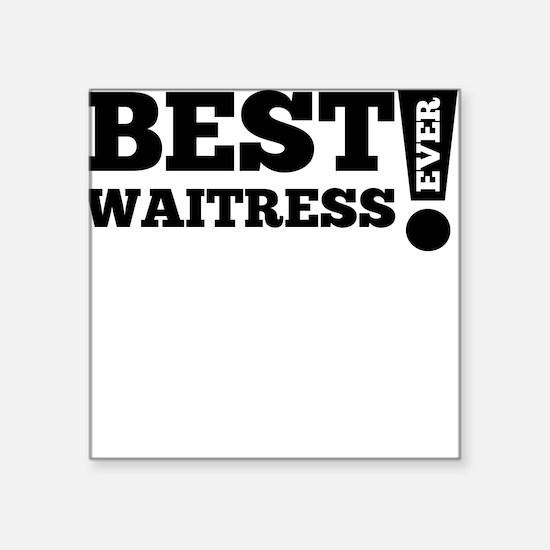 Best Waitress Ever Sticker