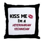 Kiss Me I'm a VETERINARIAN TECHNICIAN Throw Pillow