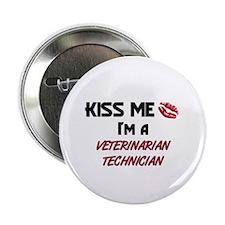 "Kiss Me I'm a VETERINARIAN TECHNICIAN 2.25"" Button"