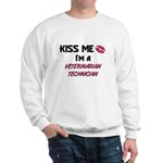 Kiss Me I'm a VETERINARIAN TECHNICIAN Sweatshirt