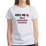 Kiss Me I'm a VETERINARIAN TECHNICIAN Women's T-Sh