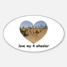 LOVE MY 4 WHEELER Oval Decal
