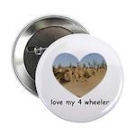 LOVE MY 4 WHEELER Button