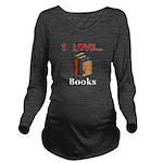I Love Books Long Sleeve Maternity T-Shirt