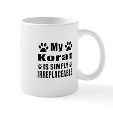 My Korat cat is simply irreplaceable Mug