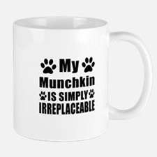 My Munchkin cat is simply irreplaceable Mug