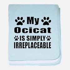 My Ocicat cat is simply irreplaceable baby blanket