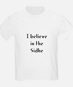 I believe in the Sidhe T-Shirt