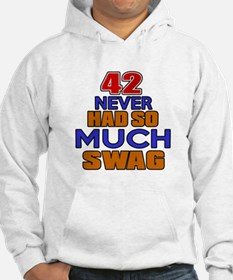 42 Never Had So Much Swag Hoodie