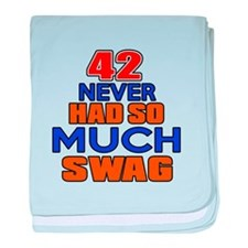 42 Never Had So Much Swag baby blanket