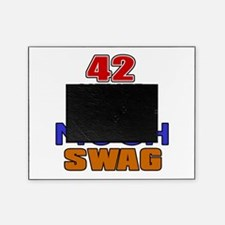 42 Never Had So Much Swag Picture Frame