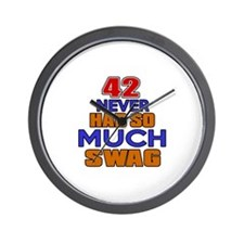 42 Never Had So Much Swag Wall Clock