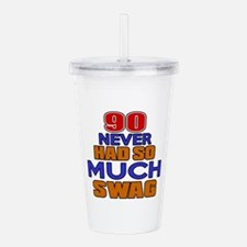 90 Never Had So Much S Acrylic Double-wall Tumbler
