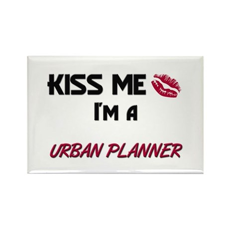 Kiss Me I'm a URBAN PLANNER Rectangle Magnet