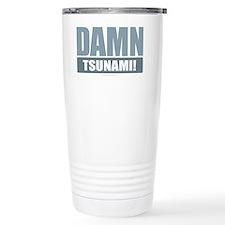 Damn Tsunami! Travel Mug