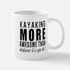 Kayaking More Awesome Designs Mug