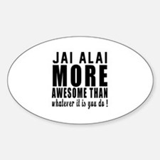 Jai Alai More Awesome Designs Sticker (Oval)