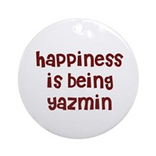 happiness is being Yazmin Ornament (Round)
