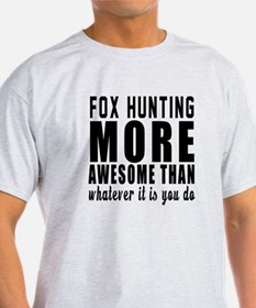 Fox Hunting More Awesome Designs T-Shirt