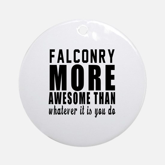 Falconry More Awesome Designs Round Ornament