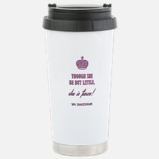 THOUGH SHE BE BUT... Stainless Steel Travel Mug