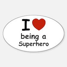 I love being a superhero Sticker (Oval)