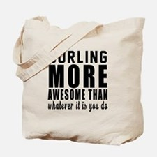 Curling More Awesome Designs Tote Bag