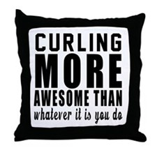 Curling More Awesome Designs Throw Pillow
