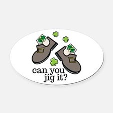Can You Jig It Oval Car Magnet