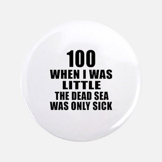 100 When I Was Little Birthday Button