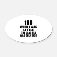 100 When I Was Little Birthday Oval Car Magnet