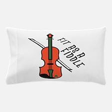 Fit As Fiddle Pillow Case
