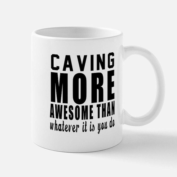 Caving More Awesome Designs Mug