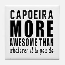 Capoeira More Awesome Designs Tile Coaster