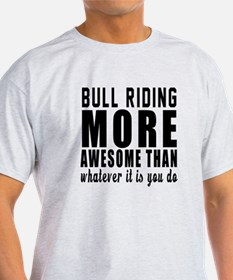 Bull Riding More Awesome Designs T-Shirt
