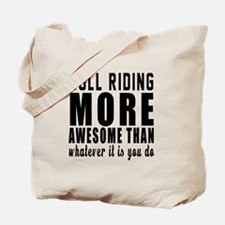 Bull Riding More Awesome Designs Tote Bag
