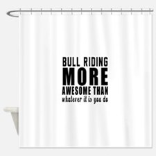 Bull Riding More Awesome Designs Shower Curtain