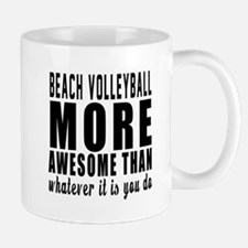 Beach Volleyball More Awesome Designs Mug