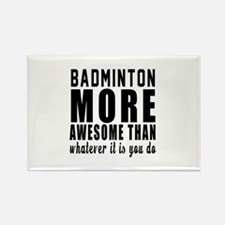 Badminton More Awesome Designs Rectangle Magnet