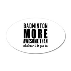 Badminton More Awesome Desig Wall Decal
