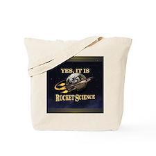 Yes, It Is Rocket Science Tote Bag