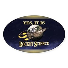 Yes, It Is Rocket Science Decal